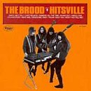 The Brood: Hitsville